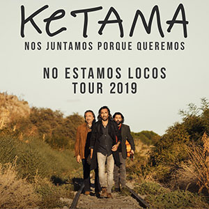 Ketama - No estamos locos Tour 2019